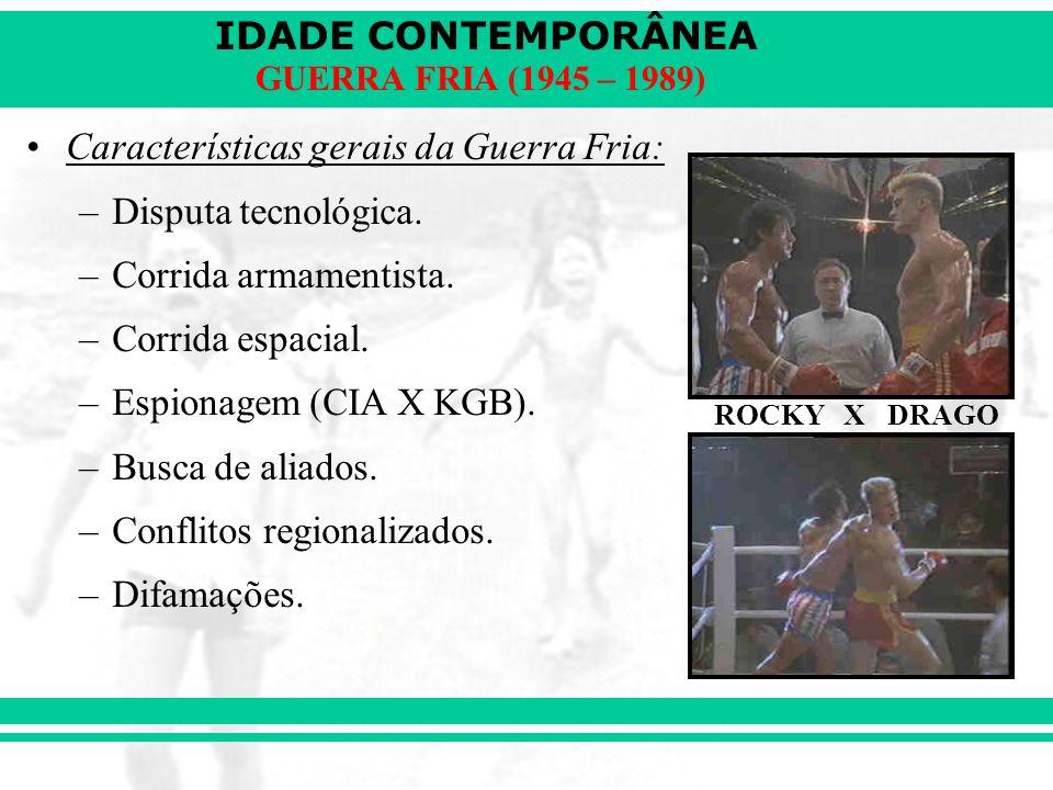 IDADE CONTEMPORÂNEA GUERRA FRIA (1945 – 1989) Fases da Guerra Fria: A) GUERRA FRIA CLÁSSICA (anos 40 e 50): Grande tensão entre as potências.