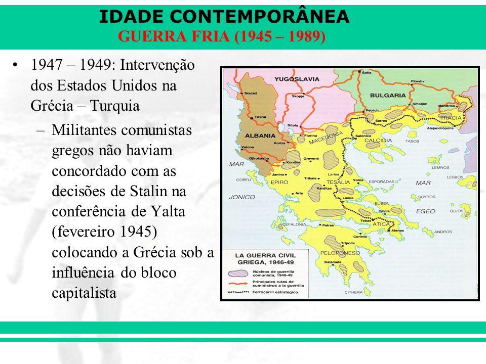 IDADE CONTEMPORÂNEA GUERRA FRIA (1945 – 1989) 1955: PACTO DE VARSÓVIA – aliança militar de países do leste europeu.