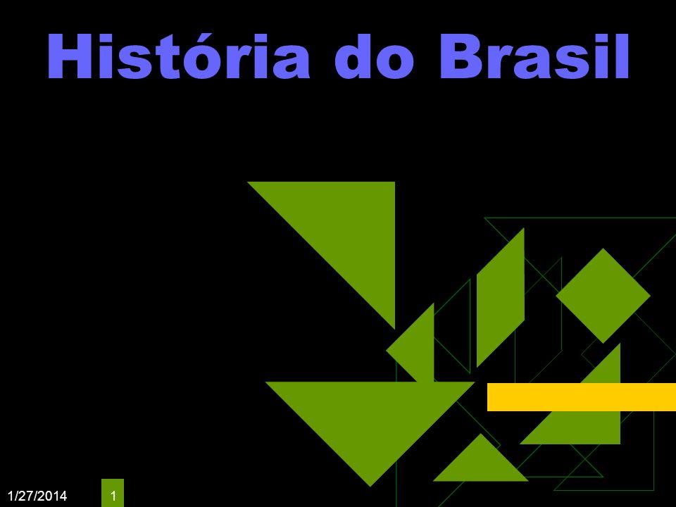 1/27/2014 1 História do Brasil