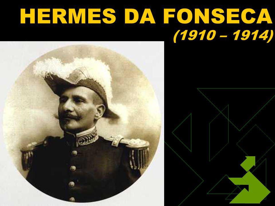 1/27/2014 59 HERMES DA FONSECA (1910 – 1914)