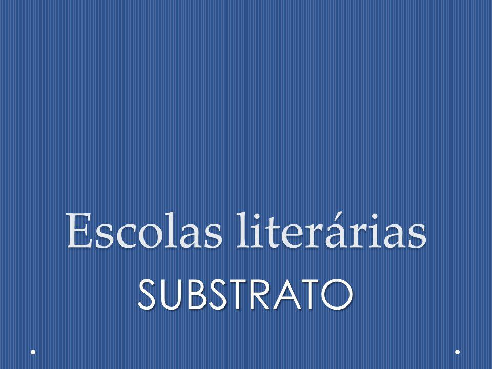Escolas literárias SUBSTRATO