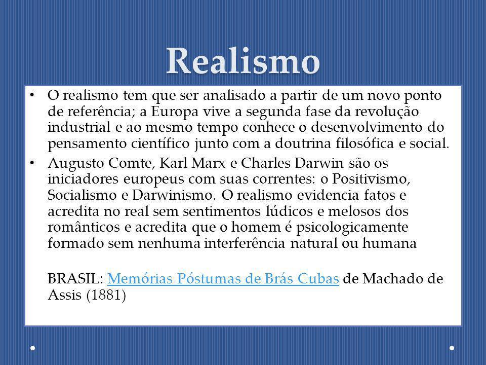Realismo O realismo tem que ser analisado a partir de um novo ponto de referência; a Europa vive a segunda fase da revolução industrial e ao mesmo tem