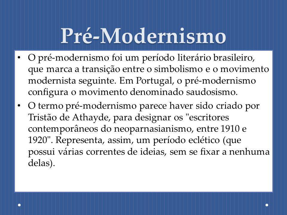 Pré-Modernismo O pré-modernismo foi um período literário brasileiro, que marca a transição entre o simbolismo e o movimento modernista seguinte. Em Po