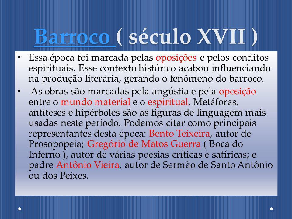 Barroco Barroco ( século XVII ) Barroco Essa época foi marcada pelas oposições e pelos conflitos espirituais. Esse contexto histórico acabou influenci