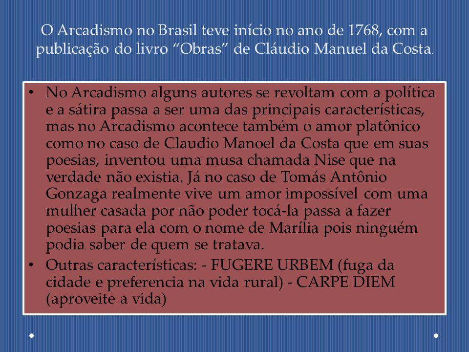 O Arcadismo no Brasil teve início no ano de 1768, com a publicação do livro Obras de Cláudio Manuel da Costa. No Arcadismo alguns autores se revoltam