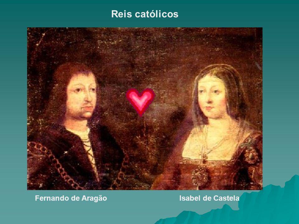 Reis católicos Fernando de AragãoIsabel de Castela