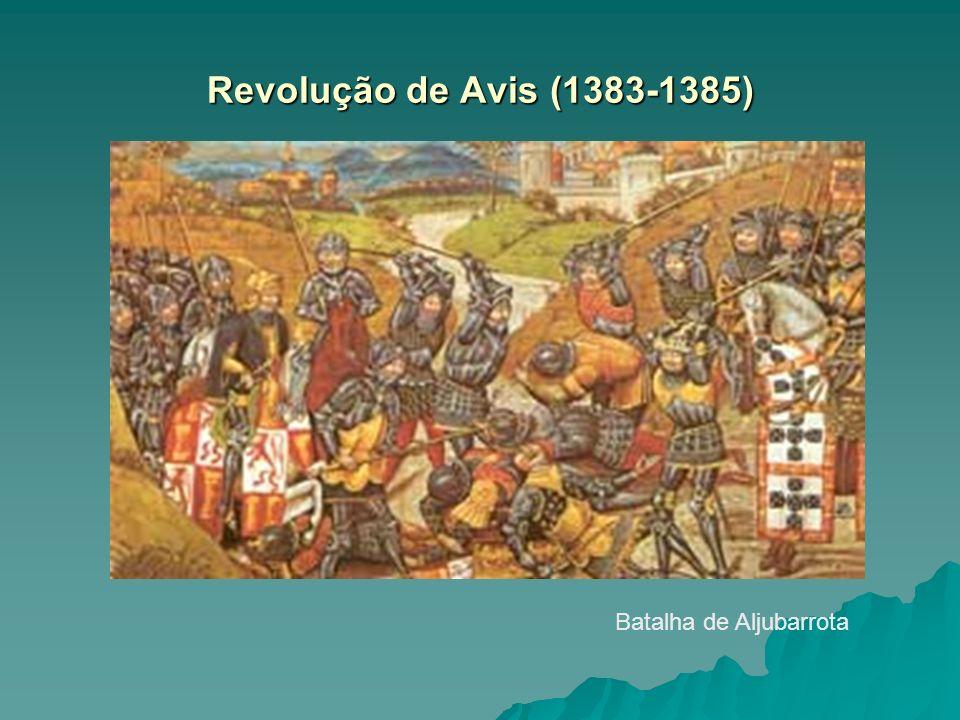 Revolução de Avis (1383-1385) Batalha de Aljubarrota