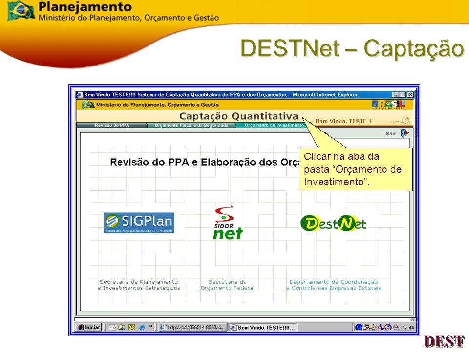 133 DESTNet – Acesso ao Sistema DEST Digitar sua sigla e senha, utilizada no Sistema SIEST e Clique no Botão OK.