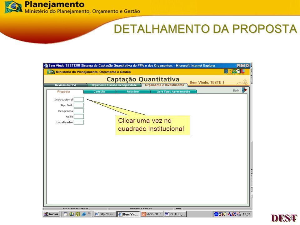 135 DETALHAMENTO DA PROPOSTA Clicar na aba da pasta Proposta. DEST