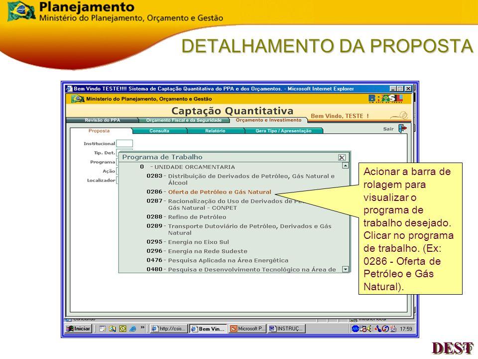 139 DETALHAMENTO DA PROPOSTA Clicar no Tipo de Detalhamento desejado. (Ex: empresas = 0 - unidade orçamentária; 10 - setorial). DEST