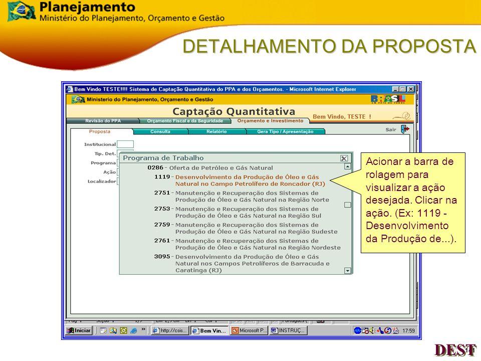 140 DETALHAMENTO DA PROPOSTA Acionar a barra de rolagem para visualizar o programa de trabalho desejado. Clicar no programa de trabalho. (Ex: 0286 - O