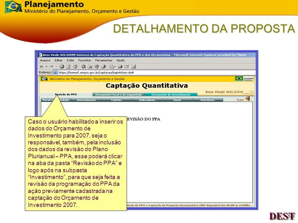 147 DETALHAMENTO DA PROPOSTA DEST Em caso contrario, o Sistema mostrará o indicativo de inconsistência entre as pastas Receita e o Físico/Financeiro(Despesa).