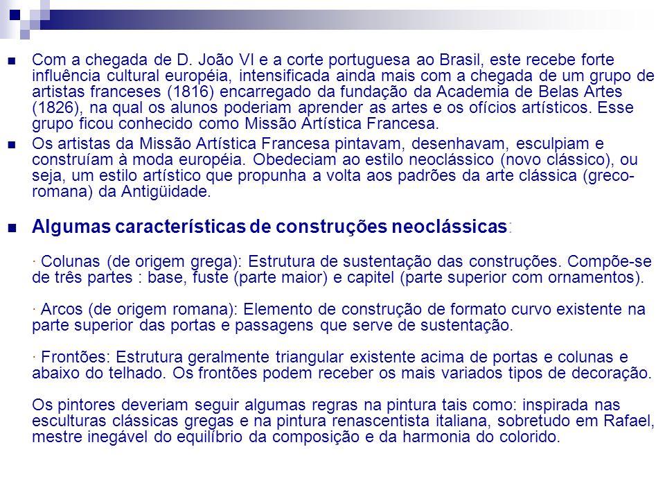 Com a chegada de D. João VI e a corte portuguesa ao Brasil, este recebe forte influência cultural européia, intensificada ainda mais com a chegada de