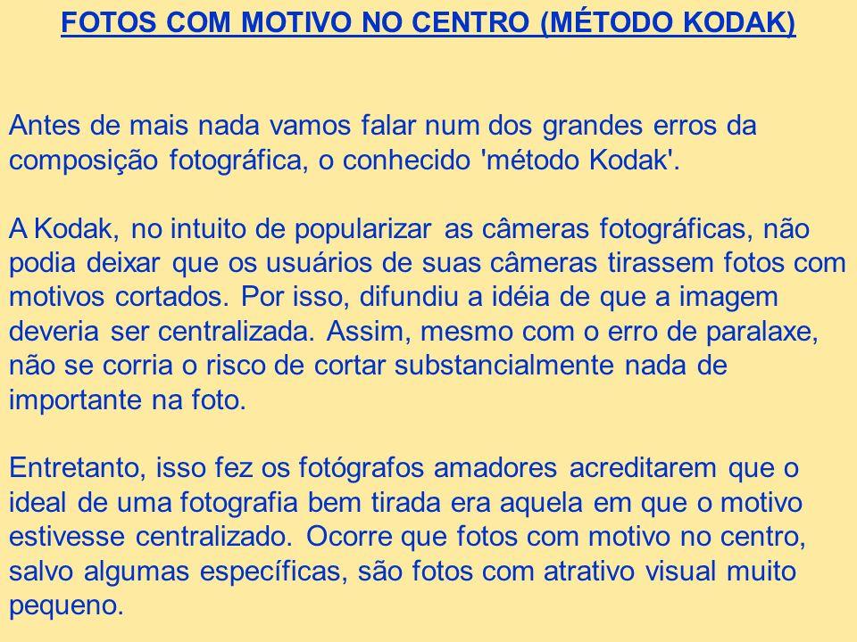 FOTOS COM MOTIVO NO CENTRO (MÉTODO KODAK) Antes de mais nada vamos falar num dos grandes erros da composição fotográfica, o conhecido 'método Kodak'.