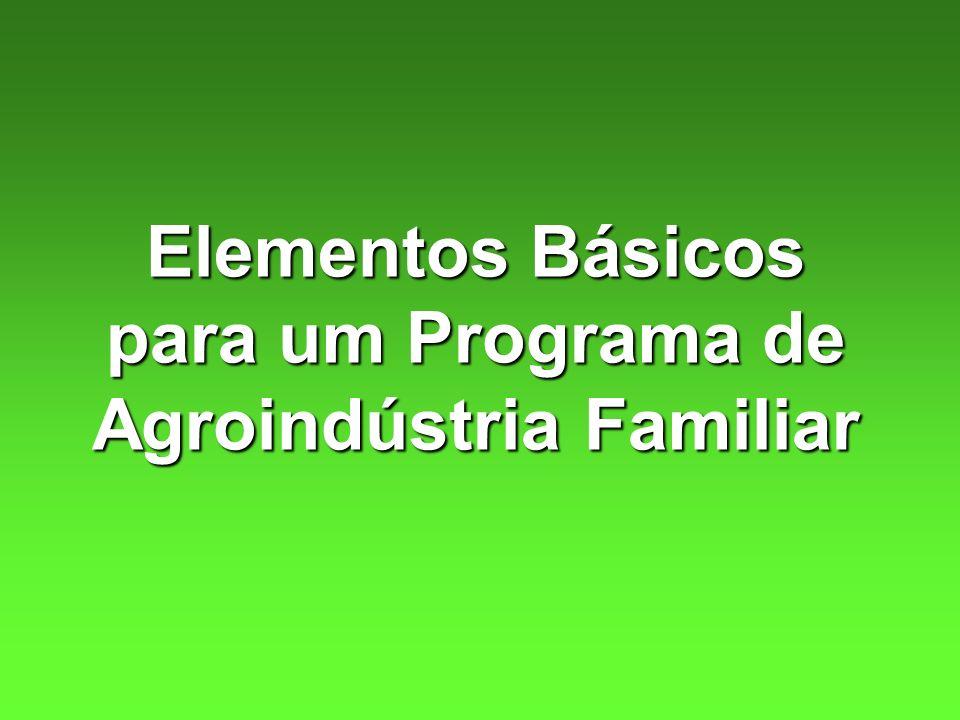 Elementos Básicos para um Programa de Agroindústria Familiar