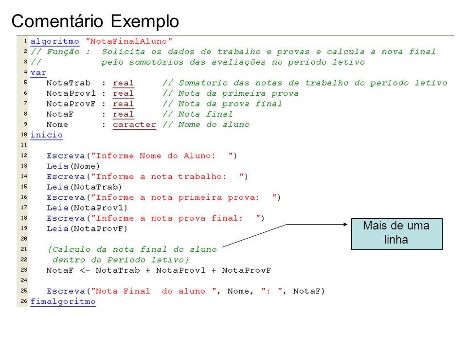 Estética - Indentação Indica a disposição hierárquica das instruções no código fonte.
