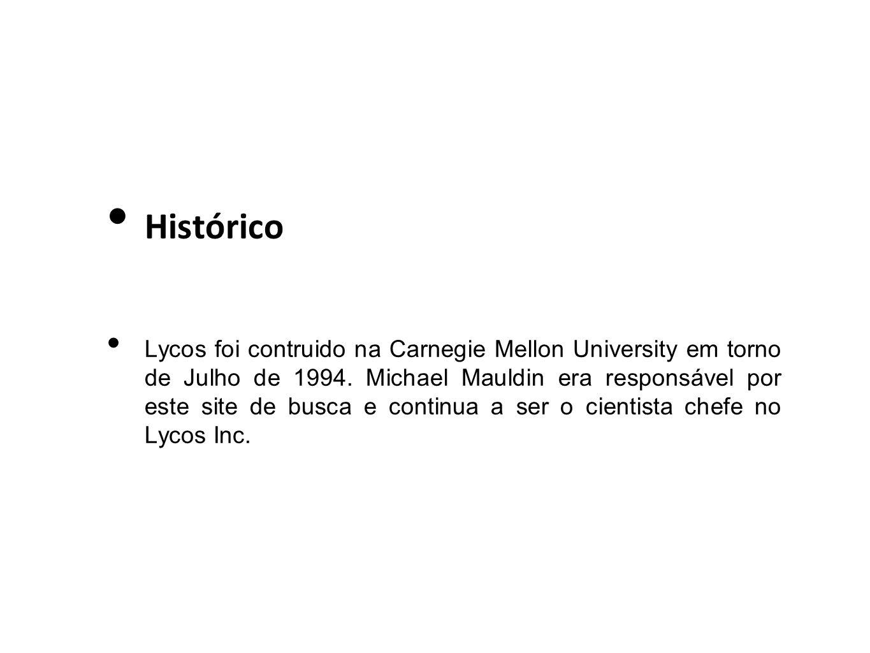 Histórico Lycos foi contruido na Carnegie Mellon University em torno de Julho de 1994. Michael Mauldin era responsável por este site de busca e contin