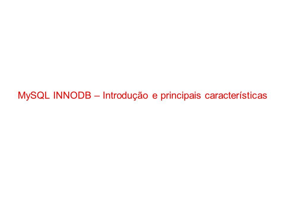 MySQL INNODB – Introdução e principais características