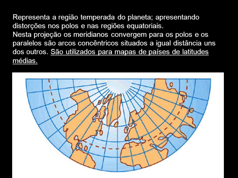 Representa a região temperada do planeta; apresentando distorções nos polos e nas regiões equatoriais. Nesta projeção os meridianos convergem para os