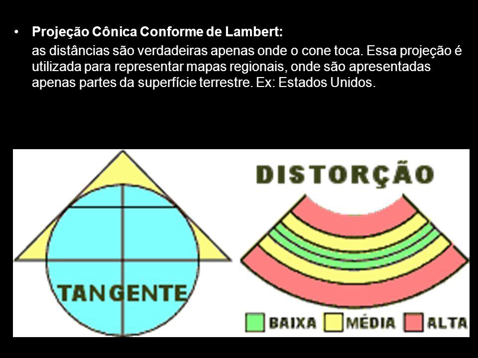 Projeção Cônica Conforme de Lambert: as distâncias são verdadeiras apenas onde o cone toca. Essa projeção é utilizada para representar mapas regionais
