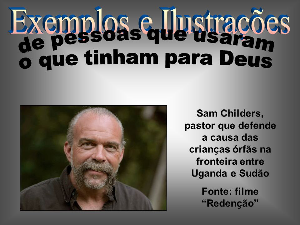 Sam Childers, pastor que defende a causa das crianças órfãs na fronteira entre Uganda e Sudão Fonte: filme Redenção