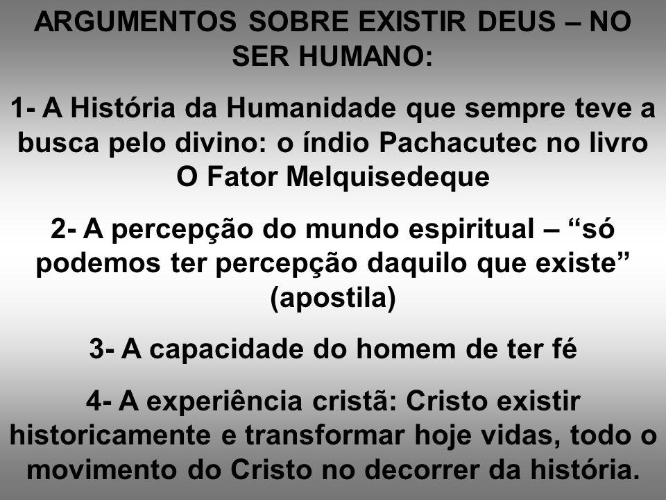 OBJEÇÕES A EXISTÊNCIA DE DEUS: 1- OBJEÇÃO INTELECTUAL: É uma lei natural que rege e controla tudo no universo, não há necessidade de Deus.
