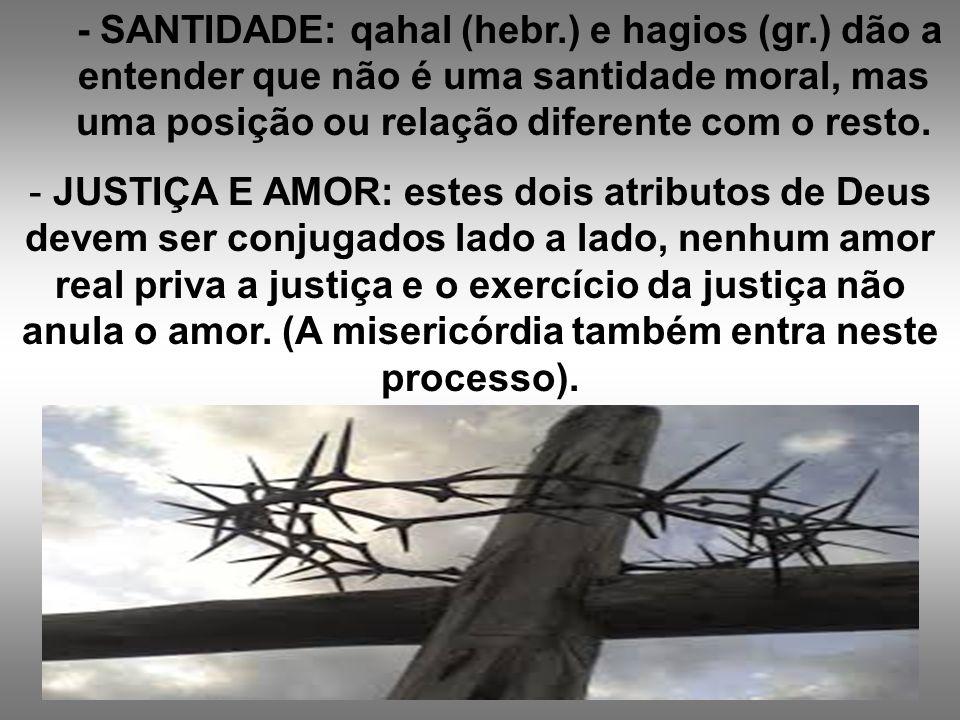 IMPORTANTE: - A B Langston classifica como atributos naturais de Deus (qualidades que só Ele tem): onipotência, onipresença, onisciência, unidade, infinidade e imutabilidade.