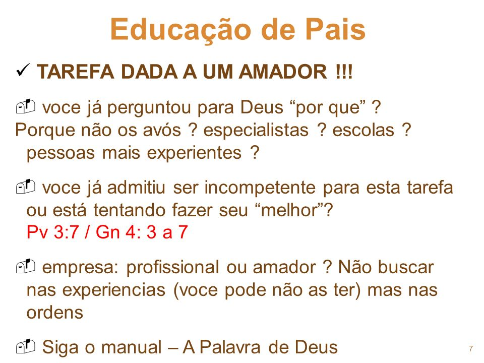 28 Educação de Pais ASPECTOS EDUCATIVOS Aprenda com Deus a tratar seus filhos com individualidade Mt 6: 25 a 32 Is 45: 1 a 5 Mt 7: 23 Lc 19:1