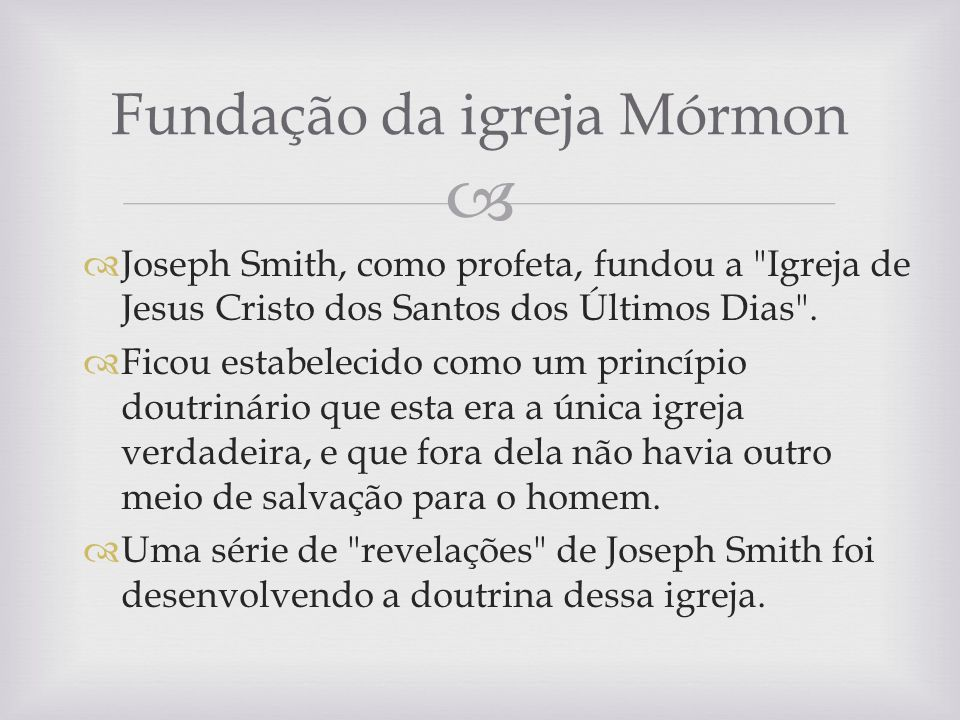 Joseph Smith, como profeta, fundou a