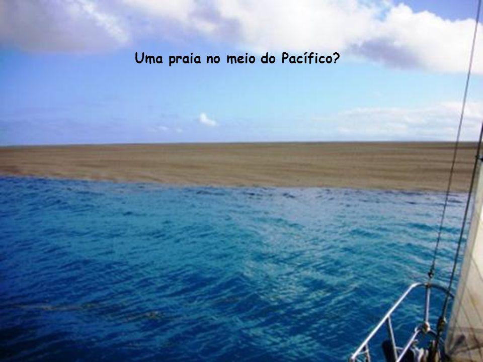 Uma praia no meio do Pacífico?
