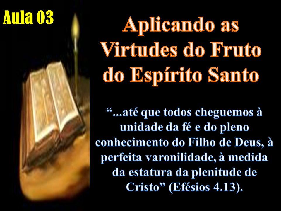 Gálatas 5.22 Mas o fruto do Espírito é:...Paciência, benegnidade, bondade...