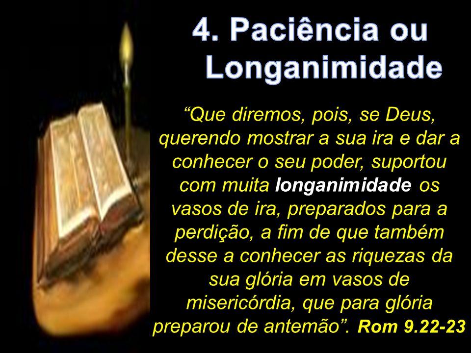 Vimos nesta Aula a aplicação das Virtudes do Fruto do Espírito Santo: Paciência Longanimidade Benignidade Bondade