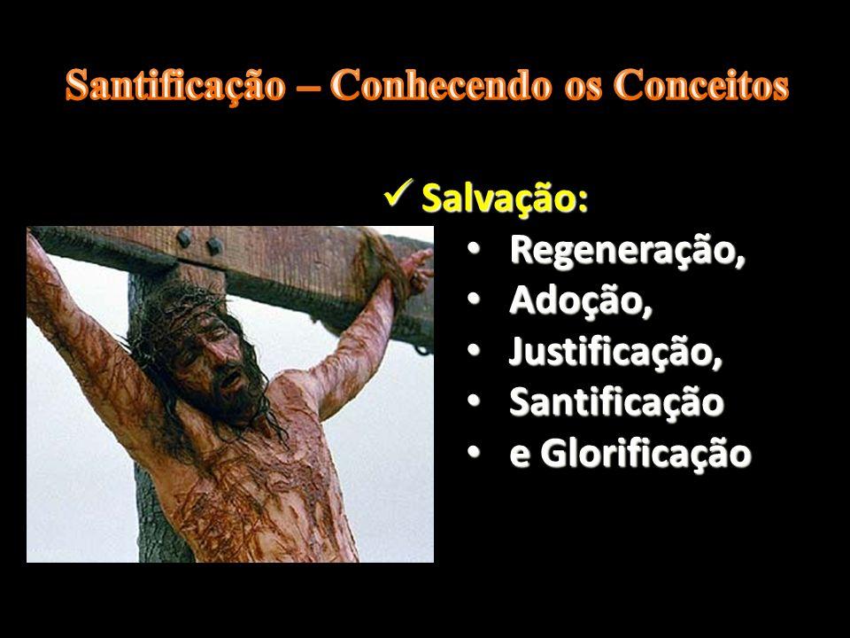 S Salvação: R Regeneração, A Adoção, J Justificação, S Santificação e e Glorificação