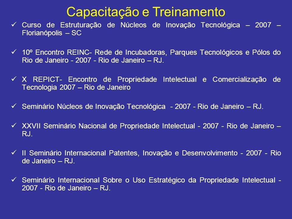 Curso de Estruturação de Núcleos de Inovação Tecnológica – 2007 – Florianópolis – SC 10º Encontro REINC- Rede de Incubadoras, Parques Tecnológicos e P