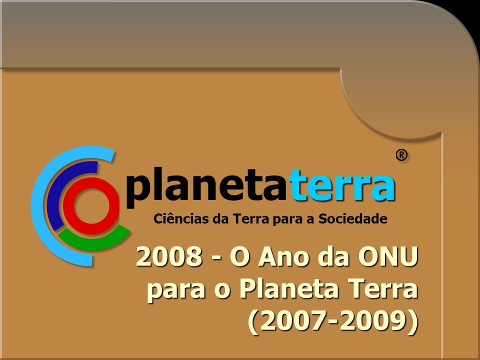 4 UN Year of Planet Earth 2008 terra planetaterra Ciências da Terra para a Sociedade 2008 - O Ano da ONU para o Planeta Terra (2007-2009)