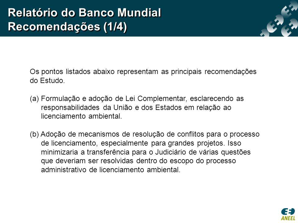 Relatório do Banco Mundial Recomendações (1/4) Os pontos listados abaixo representam as principais recomendações do Estudo.