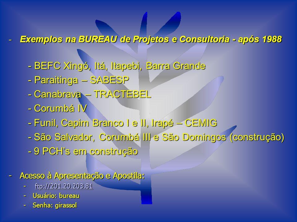 -Exemplos na BUREAU de Projetos e Consultoria - após 1988 - BEFC Xingó, Itá, Itapebi, Barra Grande - BEFC Xingó, Itá, Itapebi, Barra Grande - Paraitin
