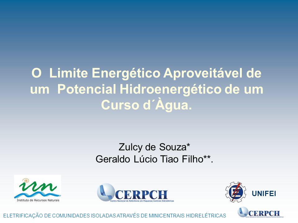 ELETRIFICAÇÃO DE COMUNIDADES ISOLADAS ATRAVÉS DE MINICENTRAIS HIDRELÉTRICAS UNIFEI O Limite Energético Aproveitável de um Potencial Hidroenergético de