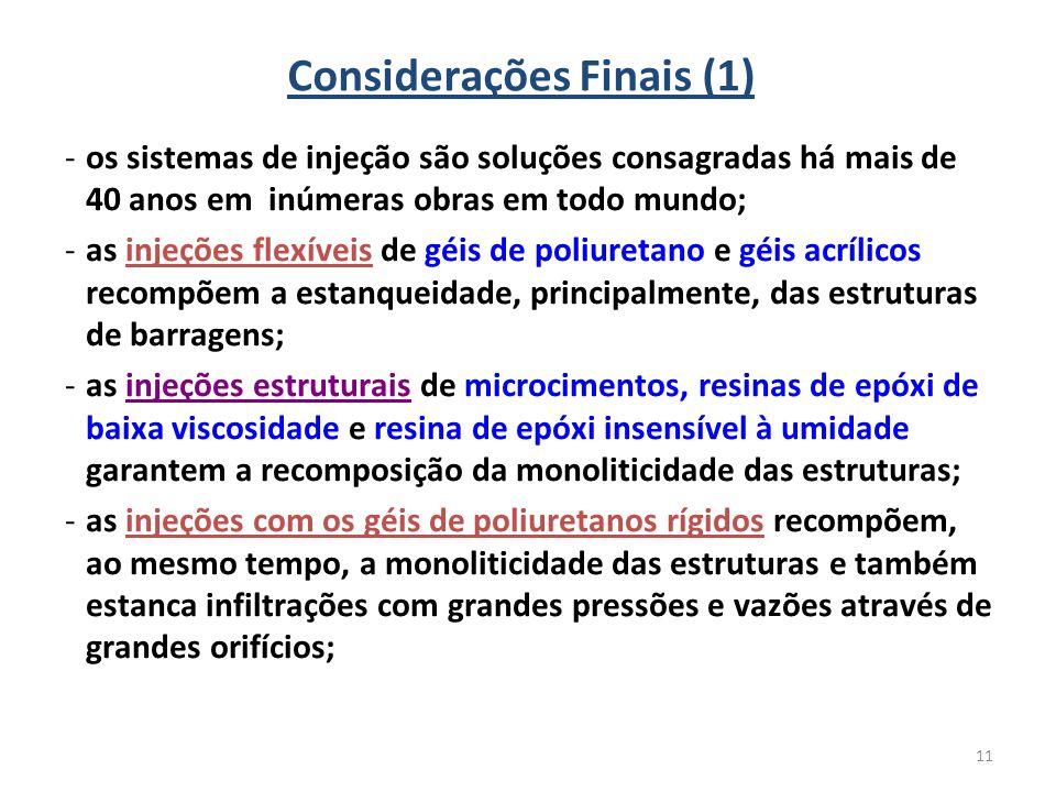 11 Considerações Finais (1) -os sistemas de injeção são soluções consagradas há mais de 40 anos em inúmeras obras em todo mundo; -as injeções flexívei