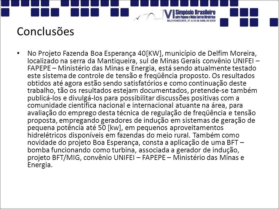 Conclusões No Projeto Fazenda Boa Esperança 40[KW], município de Delfim Moreira, localizado na serra da Mantiqueira, sul de Minas Gerais convênio UNIF