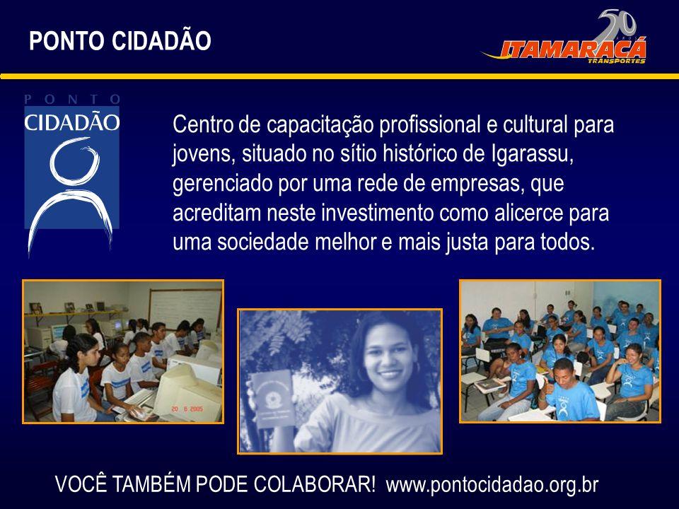 PONTO CIDADÃO Centro de capacitação profissional e cultural para jovens, situado no sítio histórico de Igarassu, gerenciado por uma rede de empresas,