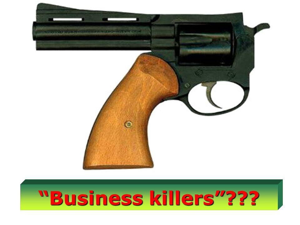 Business killers???