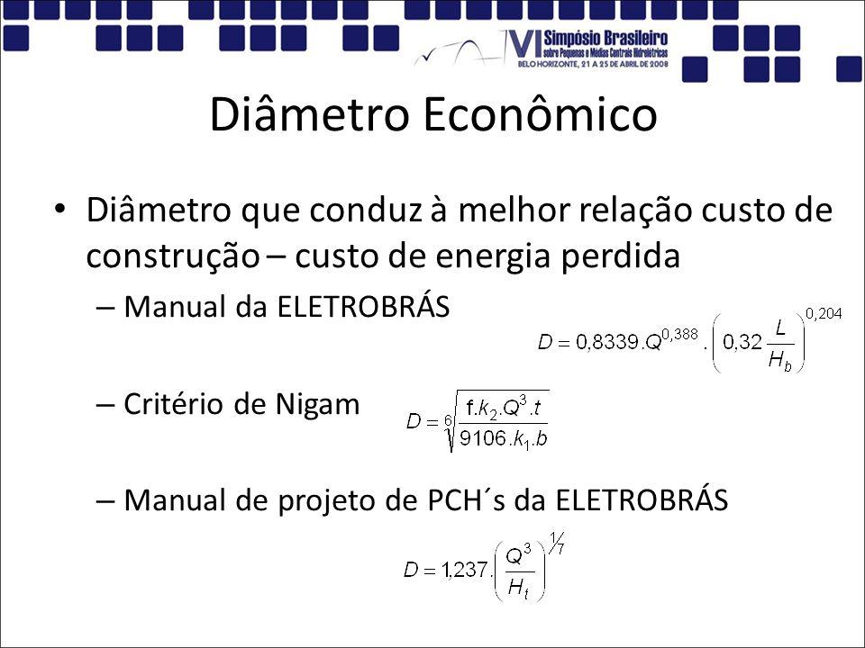Diâmetro Econômico Diâmetro que conduz à melhor relação custo de construção – custo de energia perdida – Manual da ELETROBRÁS – Critério de Nigam – Ma