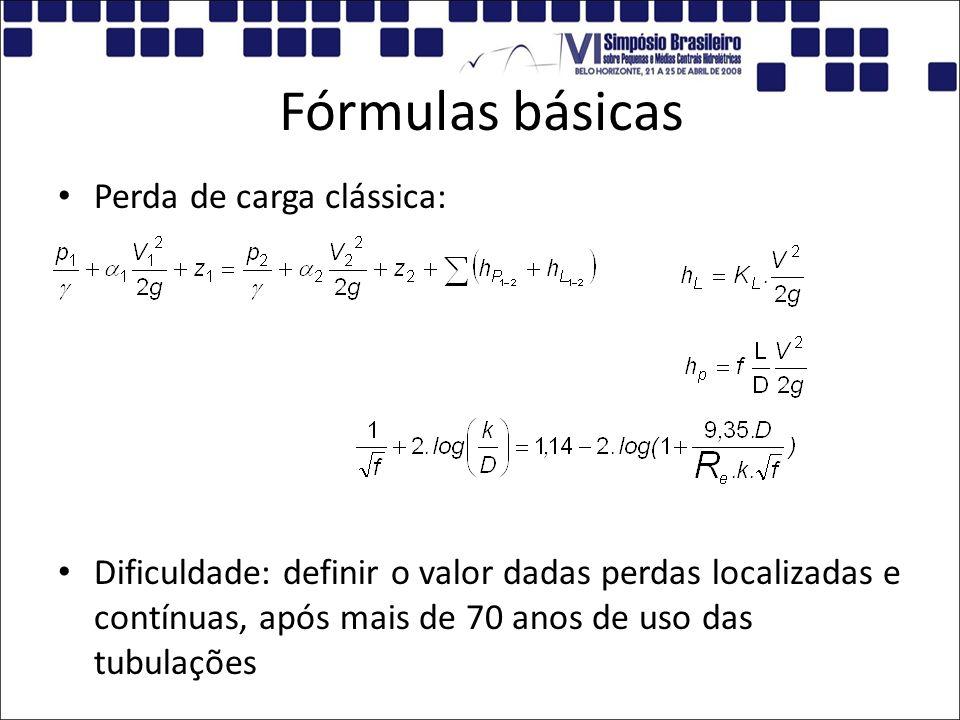 Fórmulas básicas Perda de carga clássica: Dificuldade: definir o valor dadas perdas localizadas e contínuas, após mais de 70 anos de uso das tubulaçõe