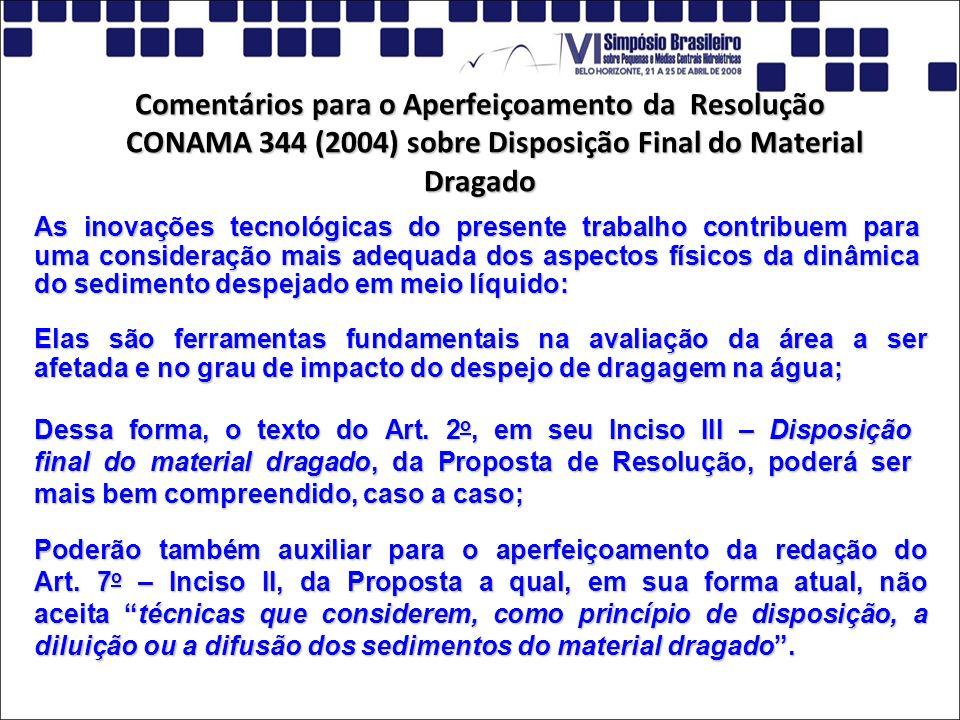 Comentários para o Aperfeiçoamento da Resolução CONAMA 344 (2004) sobre Disposição Final do Material Dragado As inovações tecnológicas do presente tra