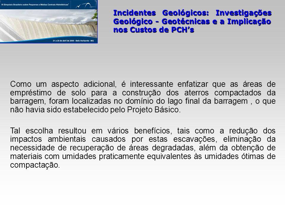 Incidentes Geológicos: Investigações Geológico - Geotécnicas e a Implicação nos Custos de PCHs Como um aspecto adicional, é interessante enfatizar que