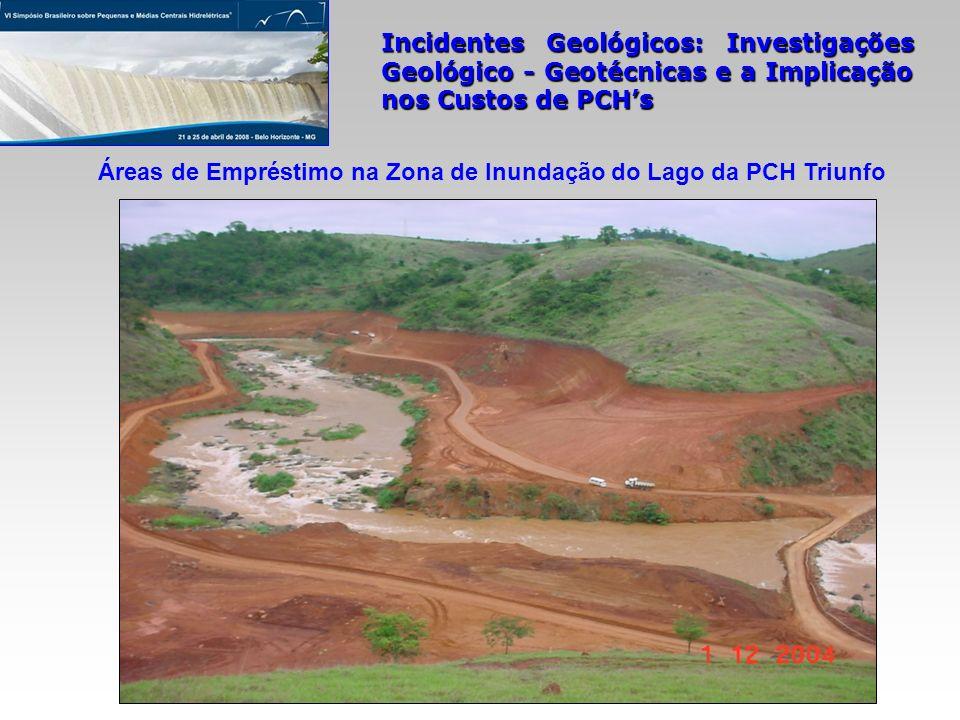 Incidentes Geológicos: Investigações Geológico - Geotécnicas e a Implicação nos Custos de PCHs Áreas de Empréstimo na Zona de Inundação do Lago da PCH