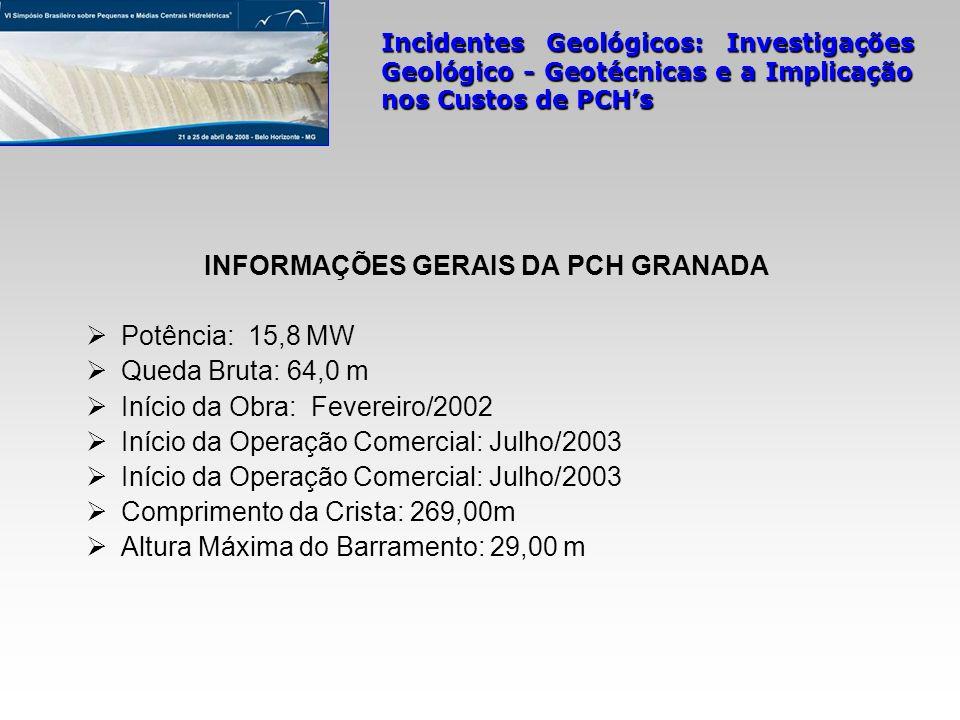 INFORMAÇÕES GERAIS DA PCH GRANADA Potência: 15,8 MW Queda Bruta: 64,0 m Início da Obra: Fevereiro/2002 Início da Operação Comercial: Julho/2003 Compri