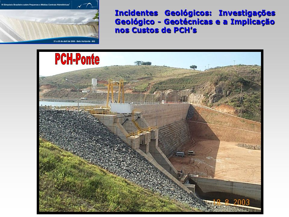 Incidentes Geológicos: Investigações Geológico - Geotécnicas e a Implicação nos Custos de PCHs mapeamento geológico-geotécnico da área na escala 1:2.000; OD: duas sondagens mistas (SMTR-02 e SMTR-03), três rotativas (SRTR-04, SRTR-05 e SRTR-10) e três a percussão (SPTR-04, SPTR-05 e SPTR-10); leito do rio: uma sondagem rotativa (SRTR-08 ), inclinada de 30 0; OE: duas sondagens mistas (SMTR-01 e SMTR-07), três rotativas (SRTR-06, SRTR-08 e SRTR-09) e três à percussão (SPTR-06, SPTR-08 e SPTR-09); ensaios SPT e de infiltração nos trechos em solo; ensaios de perda d água; um estudo geofísico (sísmica de refração) para caracterização do topo rochoso local.