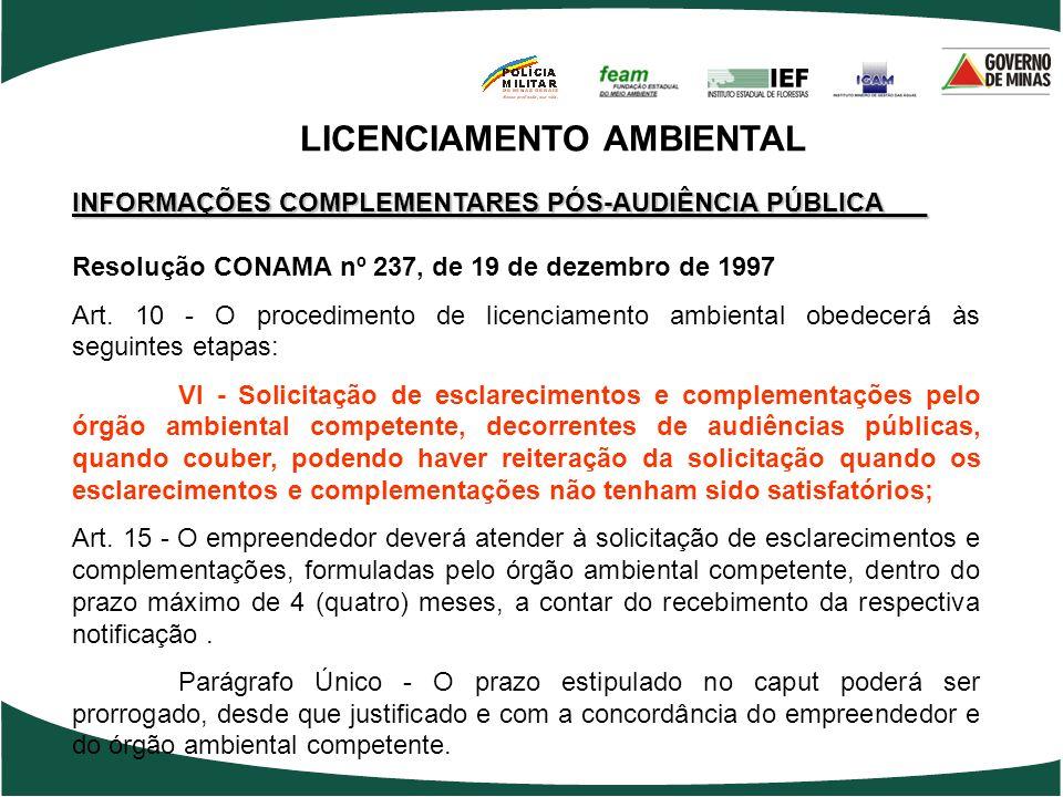 LICENCIAMENTO AMBIENTAL INFORMAÇÕES COMPLEMENTARES PÓS-AUDIÊNCIA PÚBLICA___ Resolução CONAMA nº 237, de 19 de dezembro de 1997 Art. 10 - O procediment